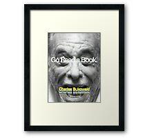 Go Read a Book, Bukowski Framed Print