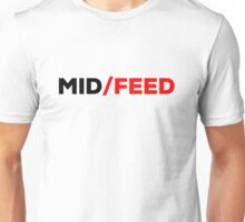 Mid or Feed - red accent Unisex T-Shirt