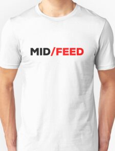 Mid or Feed - red accent T-Shirt