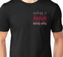 NOTHING IS ABSOLUTE:   Pocket Unisex T-Shirt