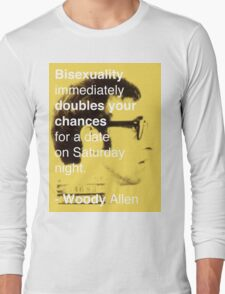 Bisexuality Double Your Chances - Woody Allen Long Sleeve T-Shirt