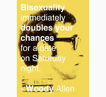 Bisexuality Double Your Chances - Woody Allen Unisex T-Shirt