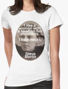 I like Woman Without Necks - Steve Martin Womens Fitted T-Shirt