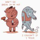 Don't Go Break in My Hut by mitchloidolt