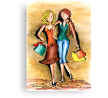 Girls Shopping Day ~ Nothing like a little 'girlfriend time' Canvas Print