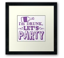 I'm drunk (vino wine bottle) LET'S PARTY! Framed Print