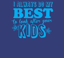 I always do my best to look after your kids Womens Fitted T-Shirt