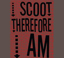 I Scoot Therefore I Am Unisex T-Shirt