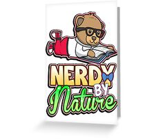 Nerdy By Nature Greeting Card