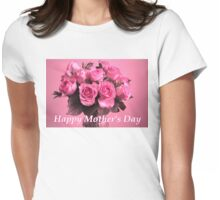 Mother's Day Card/tote/case/cushion: Pink Roses Womens Fitted T-Shirt