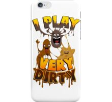 I Play Dirty iPhone Case/Skin