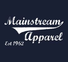 Mainstream Apparel - Est 1962 by ScottW93