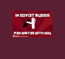 In Soviet Russia Pen Writes With You Unisex T-Shirt