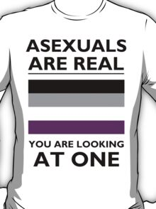 Asexuals are Real T-Shirt