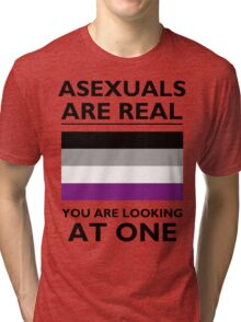 Asexuals are Real Tri-blend T-Shirt