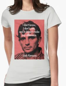 It Doesn't Make a Difference - Jack Kerouac Womens Fitted T-Shirt