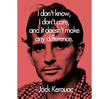 It Doesn't Make a Difference - Jack Kerouac Photographic Print