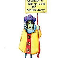 I refuse to celebrate the triumph of mediocrity by Nicholas  Beckett