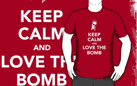 Keep Calm And Love The Bomb by Mephias
