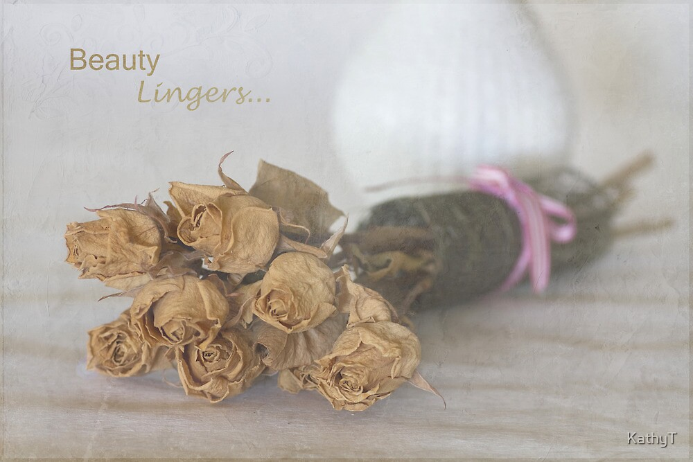 Beauty Lingers by KathyT