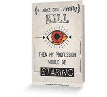 If Looks Could Really Kill... Greeting Card