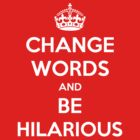 Change Words And Be Hilarious by Royal Bros Art