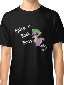 Spike is Best Pony Classic T-Shirt