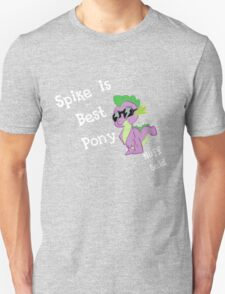 Spike is Best Pony T-Shirt