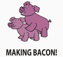 Making Bacon by TeeHeeShirts