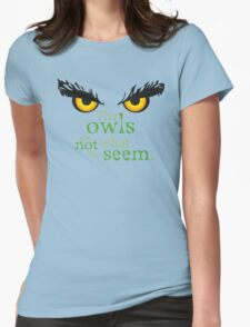 The owls are not what they seem! T-Shirt
