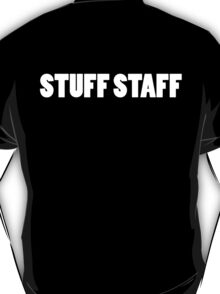 STUFF STAFF white font T-Shirt