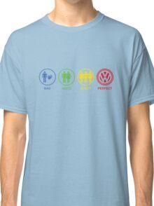 VW Bad, Good, Great, Perfect Classic T-Shirt