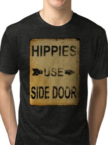 Hippies Use Side Door, Old Signage, Retro England. Tri-blend T-Shirt