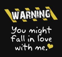Warning You Might Fall In Love With Me by Leylaaslan