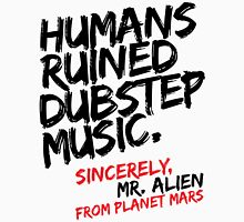 Humans Ruined Dubstep. Sincerely, Mr. Alien (black) Mens V-Neck T-Shirt
