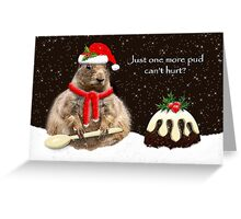 Just One More Pud Greeting Card