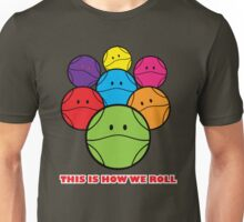 This is how we ROLL Unisex T-Shirt