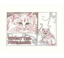 Freddy the Freeloader Art Print