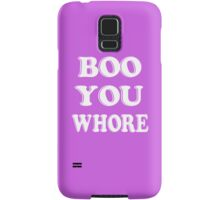 Boo you wh*re Samsung Galaxy Case/Skin