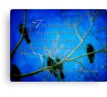 Lord loves the righteous Canvas Print