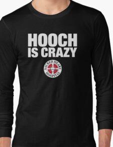Hooch IS Crazy Long Sleeve T-Shirt