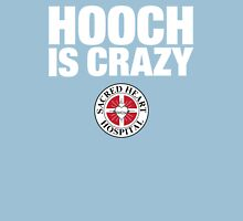 Hooch IS Crazy T-Shirt
