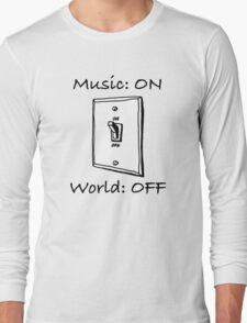 Music On World Off Long Sleeve T-Shirt