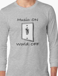 Music On World Off Long Sleeve T-Shirt