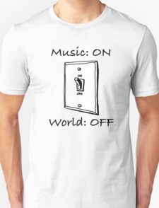 Music On World Off Unisex T-Shirt