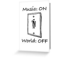 Music On World Off Greeting Card