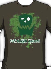 Yu's Mukkin About T-Shirt