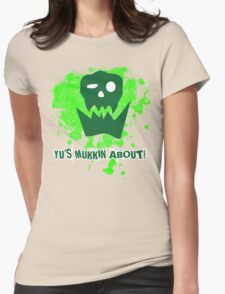 Yu's Mukkin About Womens Fitted T-Shirt