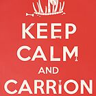 Keep calm and carrion by Nathan Joyce