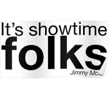 It's showtime folks Poster